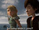Astrid asks Hiccup a poignant question that shows how he and Toothless are the same.