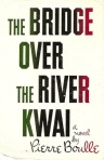 The Bridge Over the River Kwai is the English translation of a fictional French novel.