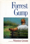 The novel Forrest Gump is much different than the sanitized film version.