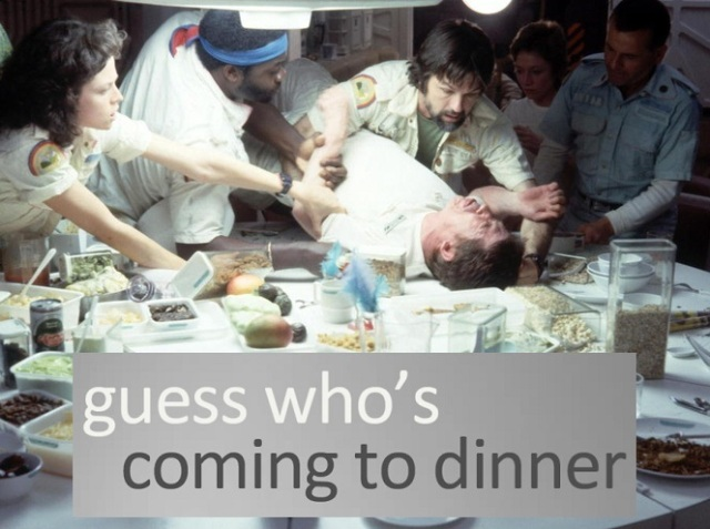 Alien - Guess Who's Coming to Dinner