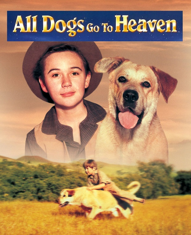 Old Yeller - All Dogs Go to Heaven