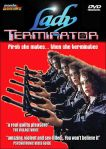Lady Terminator is an obvious ripoff of The Terminator.